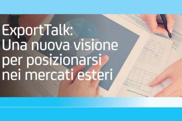 Export Talk: una nuova visione per posizionarsi nei mercati esteri