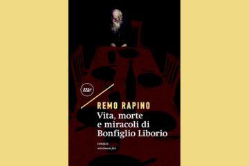 Vita, morte e miracoli di Bonfiglio Liborio di Remo Rapino
