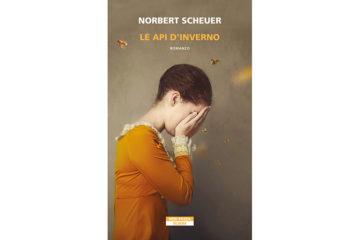 Le api d'inverno, di Norbert Scheuer